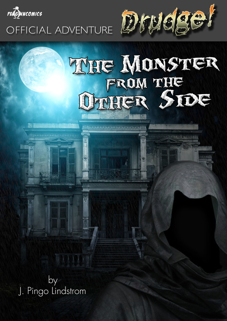 The Monster from the Other Side | Drudge! Official Adventure